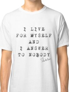 "Steve McQueen: ""I live for myself and I answer to nobody"" Classic T-Shirt"