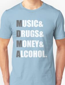 MDMA - Music & Drugs & Money & Alcohol. T-Shirt