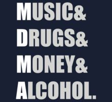 MDMA - Music & Drugs & Money & Alcohol  by eaaasytiger