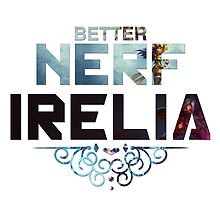 League of Legends - Better Nerf Irelia by ethrwen