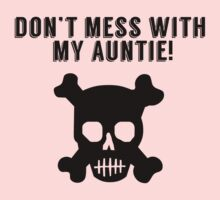 Don't Mess With My Auntie Baby Tee