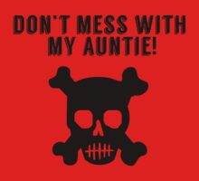 Don't Mess With My Auntie One Piece - Short Sleeve