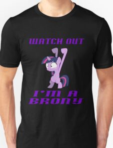 Watch out Brony T-Shirt