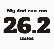 My Dad Can Run 26.2 Miles Baby Tee