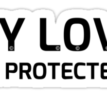 My love is protected Sticker