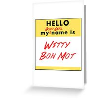 My Bond Girl Name is Witty Bon Mot Greeting Card