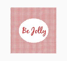 Be Jolly Classic T-Shirt