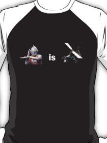Ultraman is Airwolf T-Shirt