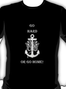 Go Hard or Go Home - Rihanna Navy Style Design T-Shirt