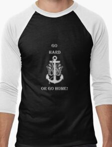 Go Hard or Go Home - Rihanna Navy Style Design Men's Baseball ¾ T-Shirt