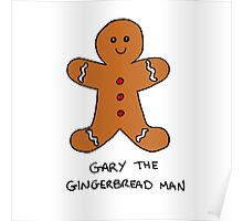 Gary The Gingerbread Man Poster