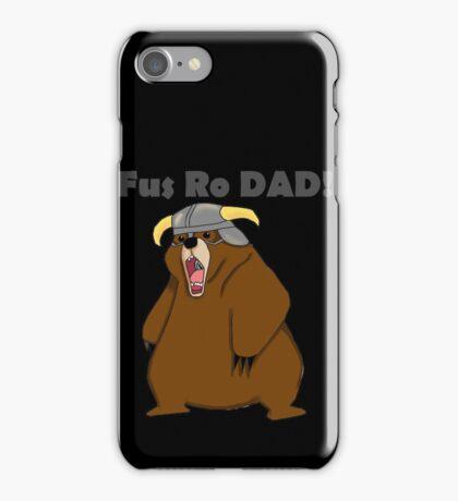 Fus Ro Dad! iPhone Case/Skin