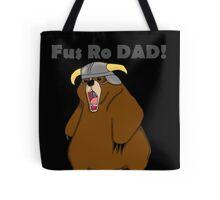 Fus Ro Dad! Tote Bag