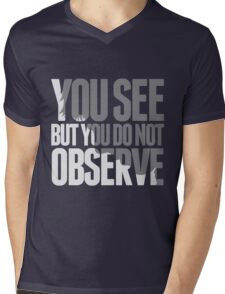 You see but you do not observe Mens V-Neck T-Shirt