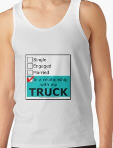 In A Relationship With My Truck Tank Top