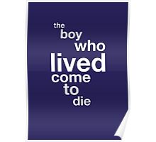 The Boy Who Lived Come To Die Poster