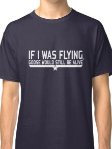 If I was flying... Classic T-Shirt