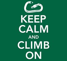 Keep Calm & Climb On Unisex T-Shirt