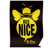 Bee Nice... Or Else. Poster