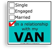 In A Relationship With My Van Canvas Print