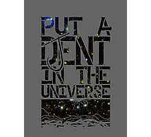 Put A DJent In The Universe Photographic Print