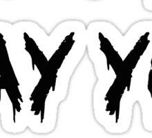 I like the way you die boy Sticker