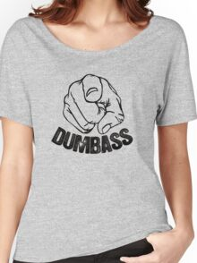 Stop Being A Dumbass Women's Relaxed Fit T-Shirt