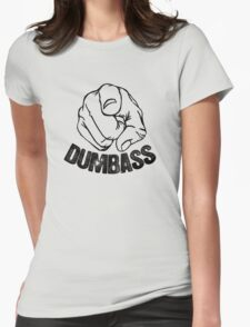 Stop Being A Dumbass Womens Fitted T-Shirt
