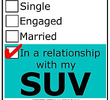 In A Relationship With My SUV by cmmei
