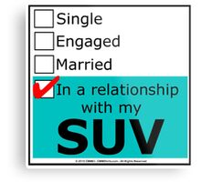 In A Relationship With My SUV Metal Print
