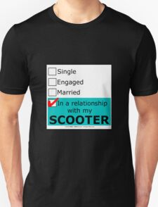 In A Relationship With My Scooter Unisex T-Shirt