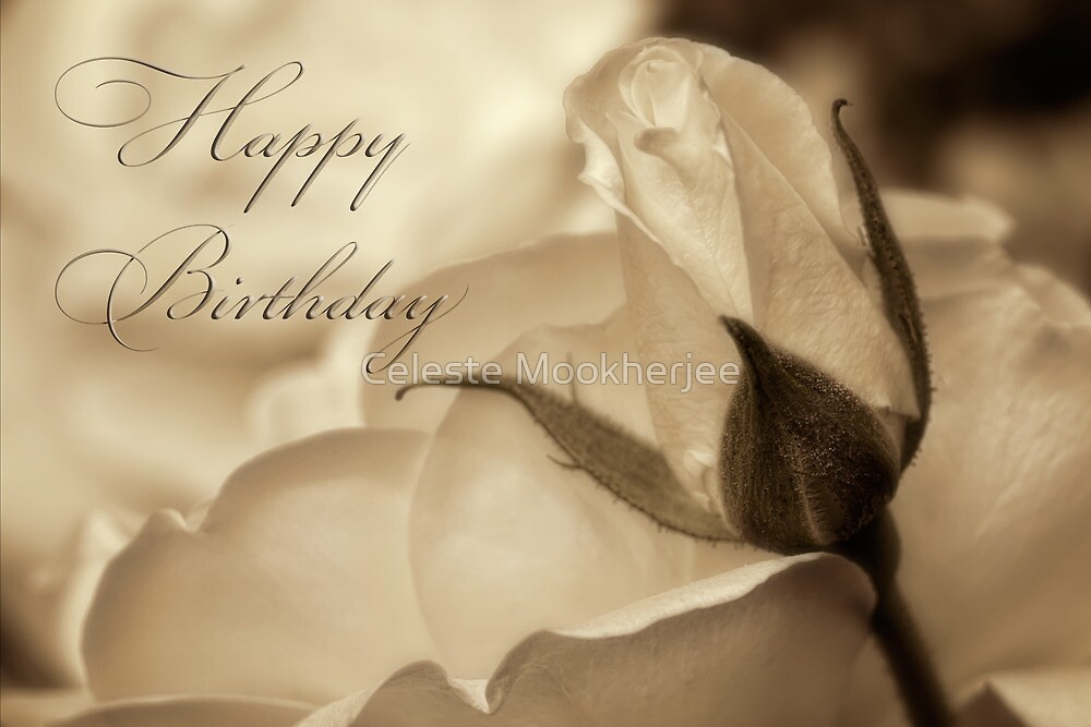Romance in  sepia - Birthday by Celeste Mookherjee
