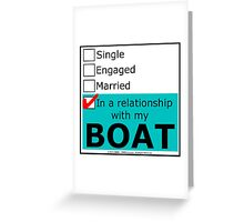 In A Relationship With My Boat Greeting Card