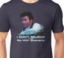 I Don't Believe in the No-Win Scenario Unisex T-Shirt