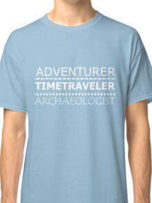 ADVENTURER, TIMETRAVELER, ARCHAEOLOGIST Classic T-Shirt