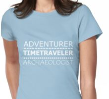 ADVENTURER, TIMETRAVELER, ARCHAEOLOGIST Womens Fitted T-Shirt