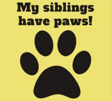 My Siblings Have Paws Kids Clothes