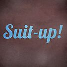 Suit-up! - tv quotes by guillaume bachelier