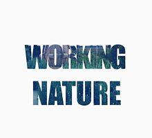 Working Nature Unisex T-Shirt