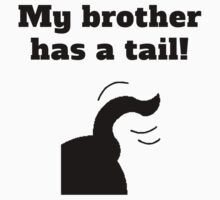 My Brother Has A Tail One Piece - Short Sleeve