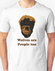 Wolves are people too T-Shirt