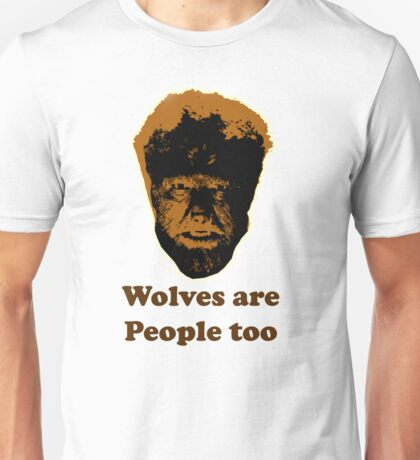 Wolves are people too Unisex T-Shirt