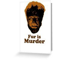 Fur is Murder Greeting Card