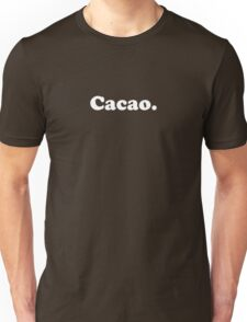 cacao. (simple white) Unisex T-Shirt