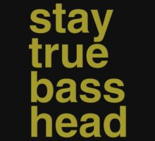 Stay True BassHead by DropBass