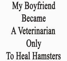 My Boyfriend Became A Veterinarian Only To Heal Hamsters by supernova23