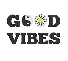 Good Vibes  by Victoria G