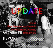 (1986-07-05) Weather Report Update, Hollabrunn, Austria, July 5, 1986, cd cover (1986-07-05) Weather Report Update, Hollabrunn, Austria, July 5, 1986(C2015) by Paul Romanowski