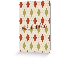Bah, Humbug Greeting Card