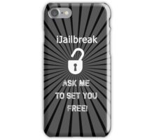 IJailbreak, ask me to set you free iPhone Case/Skin
